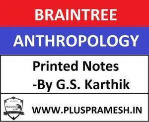 braintree anthropology notes by GS Karthik