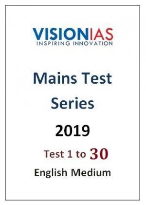 Vision IAS Mains Test Series 2019 English Medium Test 1 to 30